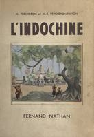 L'Indochine, Illustrations en couleurs. Ouvrage orné de 148 photographies