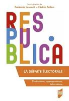 LA DEFAITE ELECTORALE - PRODUCTIONS, APPROPRIATIONS, BIFURCATIONS
