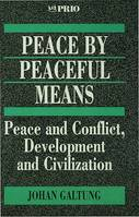 Peace by Peaceful Means, Peace and Conflict, Development and Civilization
