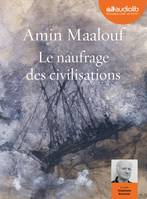Le Naufrage des civilisations, Livre audio 1 CD MP3