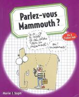 PARLEZ VOUS MAMMOUTH ?