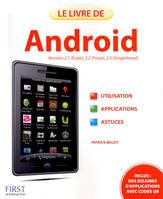 Le livre d'Android, [versions 2.1 Éclair, 2.2 Froyo, 2.3 Gingerbread]