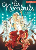 8/LES NOMBRILS - EX, DRAGUE ET ROCK'N'ROLL !
