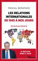 Les relations internationales de 1945 à nos jours, De Yalta au Covid-19