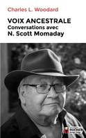 Voix ancestrales / conversations avec N. Scott Momaday, Conversations avec N. Scott Momaday