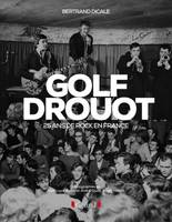 Golf Drouot, 25 ans de rock en france