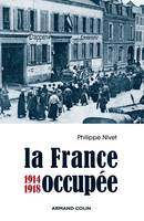 La France occupée, 1914-1918