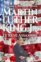 Martin Luther King Jr / le rêve assassiné