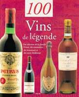 100 VINS DE LEGENDE