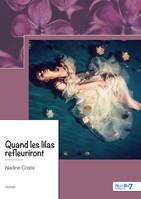 Quand les lilas refleuriront