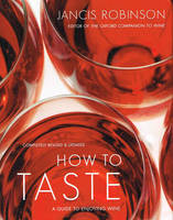 How to Taste, A Guide to Enjoying Wine