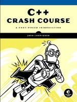 C++ Crash Course, A Fast-Paced Introduction