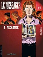 3, Le Messager - cycle 1 (vol. 03/3), L'archange