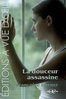 La douceur assassine, roman