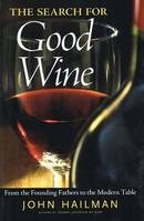 The Search for Good Wine (Anglais), From the Founding Fathers to the Modern Table