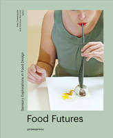 Food Futures - Sensory Explorations in Food Design