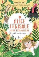 SOS forêt en danger - tome 1, Alice Lerisque super exploratrice