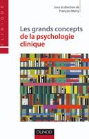 Les grands concepts de la psychologie clinique