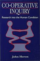 Co-Operative Inquiry, Research into the Human Condition