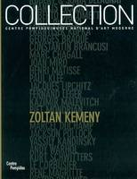 Collections du Musée national d'art moderne, Zoltan kemeny (+cd), Volume 2004, Zoltan Kemeny : les donations de Madeleine Kemeny dans les collections du Centre Pompidou, Musée national d'art moderne, Volume 2004, Zoltan Kemeny : les donations de Madele...
