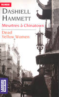 Meurtres à Chinatown / Dead yellow women, Livre