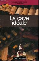 LA CAVE IDEALE - COLLECTION VINS DE FRANCE ET DU MONDE N°28.