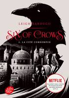 Six of Crows - 2. La cité corrompue