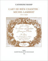 L'Art de bien chanter : Michel Lambert, (1610-1696)