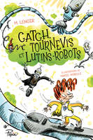 Catch, tournevis et lutins-robots