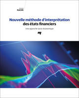 NOUVELLE METHODE D'INTERPRETATION DES ETATS FINANCIERS - UNE APPROCHE SOCIO-ECONOMIQUE