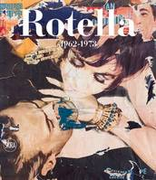MIMMO ROTELLA: 1962-1973 CATALOGUE RAISONNE VOLUME 2 /ANGLAIS