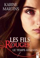 Les fils rouges, Tome 1, Le temps assassin
