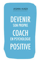 Devenir son propre coach en psychologie positive
