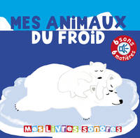 Mes animaux du froid -  Mes livres sonores