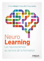 Le neurolearning, LES NEUROSCIENCES AU SERVICE DE LA FORMATION