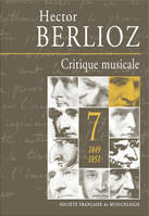 Critique musicale, 7, Critique musical volume 7 : 1849-1851, volume 7 : 1849-1851
