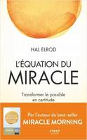 L'équation du miracle, Transformer le possible en certitude