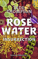 2, Rosewater, Insurrection