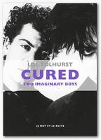 Cured, Two imaginary boys