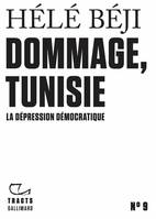 Tracts (N°9) - Dommage, Tunisie, La dépression démocratique