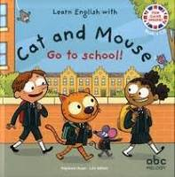 Learning English with Cat and Mouse, Go to school !