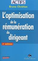 L'OPTIMISATION  DE LA REMUNERATION DU DIRIGEANT - 2EME EDITION