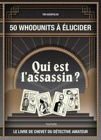Qui est l'assassin?, 50 whodunits à élucider