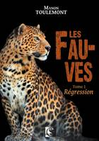 Les Fauves, Régression Tome 1