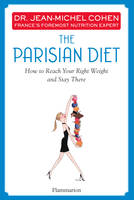 The Parisian Diet, How to reach your right weight and stay there