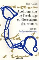 Abolitionnistes de l'esclavage et réformateurs des colonies, 1820-1851, analyse et documents