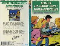 ALICE ET LES HARDY BOYS: SUPER-DETECTIVES