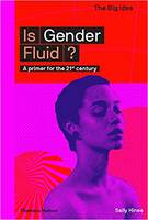 Is Gender Fluid?: A primer for the 21st century /anglais