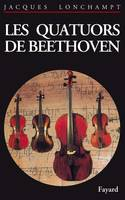 Les Quatuors de Beethoven, guide d'audition