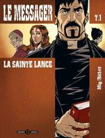 1, Le Messager - cycle 1 (vol. 01/3), La sainte lance